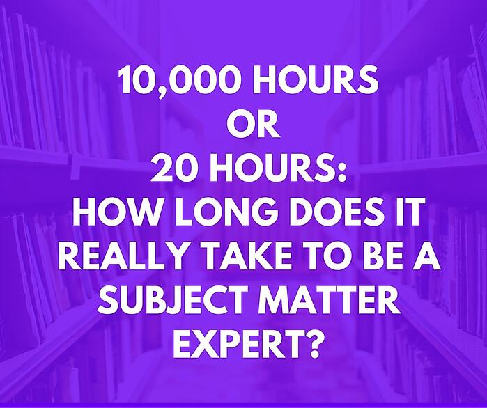 10000_hours_or_20_hours-How_long_does_it_really_take_to_be_a_Subject_Matter_Expert-.jpg