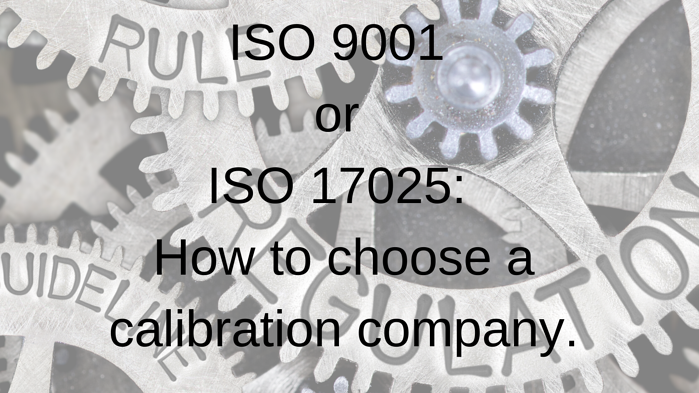ISO 9001 or ISO 17025_ How to choose a calibration company_Alliance Calibration