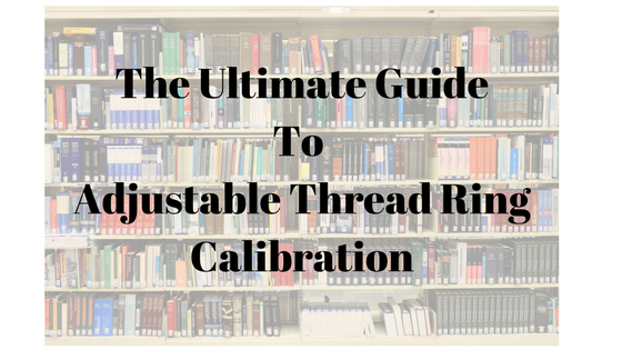 The Ultimate Guide To Adjustable Thread Ring calibration